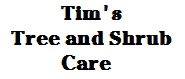 Tim's Tree and Shrub Care